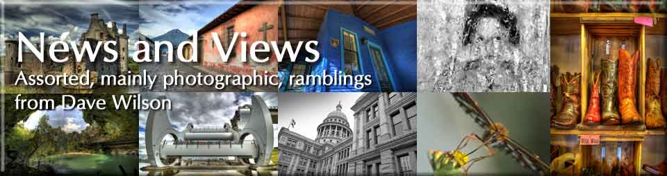 News and Views - Assorted, mainly photographic, ramblings from Dave Wilson